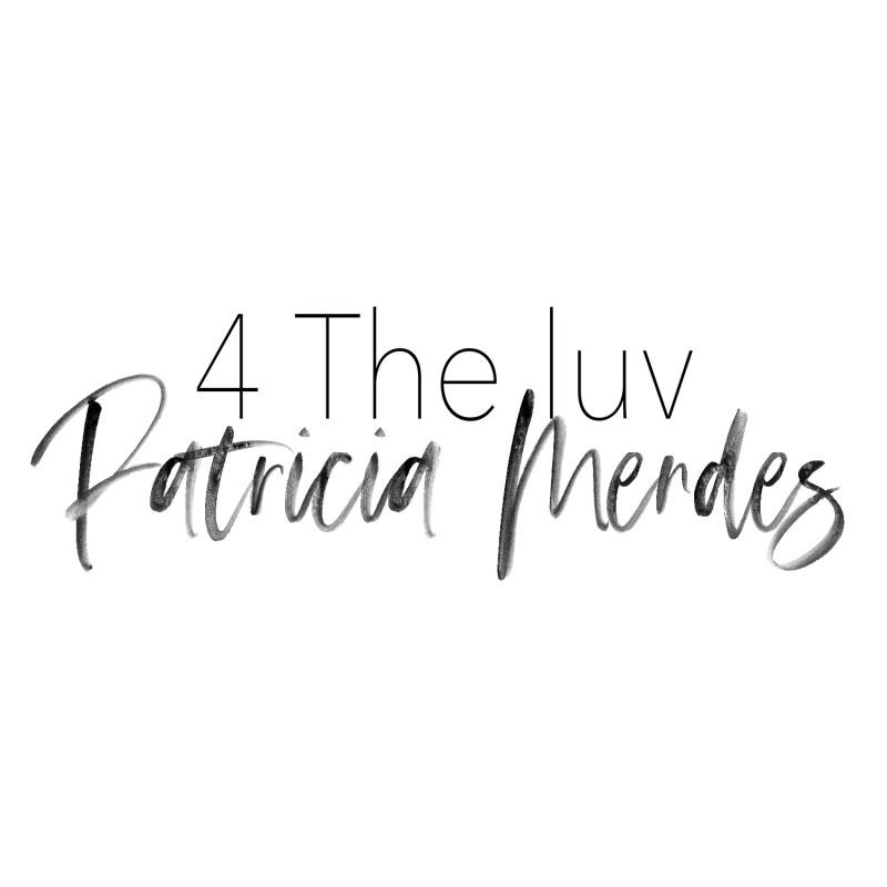 4 The Luv by Patricia Mendes