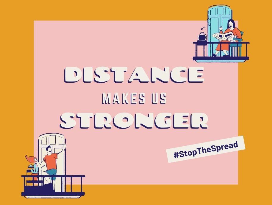 Corona Virus distance makes us stronger
