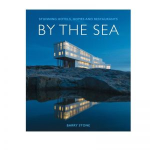 By The Sea Stunning Hotel, Homes and Restaurants | Book by Barry Stone