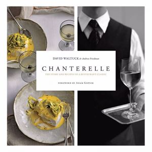 Chanterelle: Story & recipes of a Restaurant