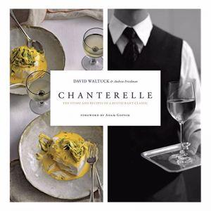 Chanterelle: Story & recipes of a Restaurant