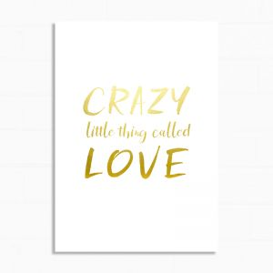 Crazy Little Thing Called Love | Print | White and Gold