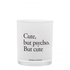 Cute But Psycho   LRG Candle   by Damselfly