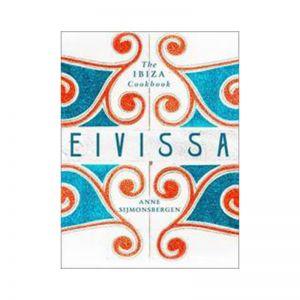 Eivissa The Ibiza Cookbook