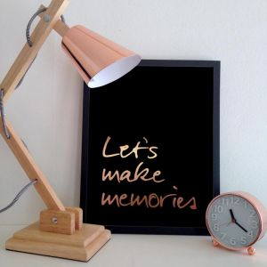 Let's Make Memories Poster | Copper or Gold