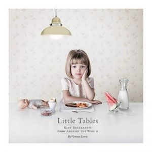 Little Tables: Breakfasts From Around The World