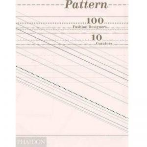 Pattern: 100 Fashion Designers 10 Curators   Coffee Table Book