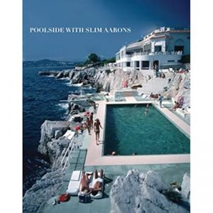 Poolside with Slim Aarons | Coffee Table Book