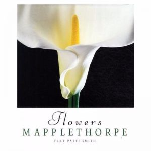 Robert Mapplethorpe: Flowers   Coffee Table Book