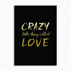 Crazy little thing called Love   Print   Black and Gold