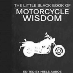 Little Black Book of Motorcycle Wisdom