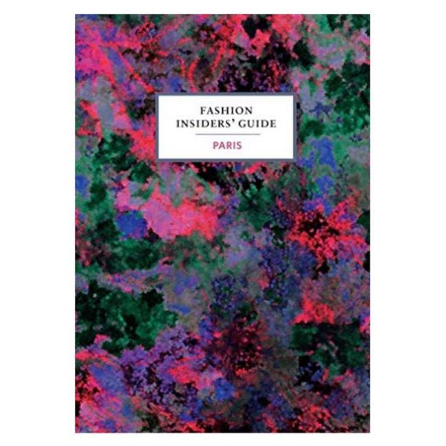 Fashion Insiders Guide To Paris | Coffee Table Book