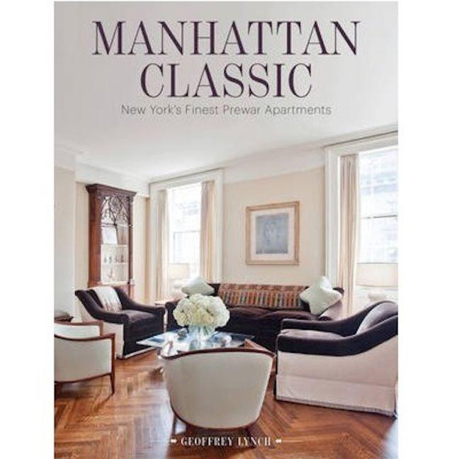 Manhattan Classic : New York's Finest Pre-war Apartments | Coffee Table Book
