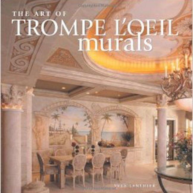 The Art of Trompe L'Oeil Murals | Coffee Table Book