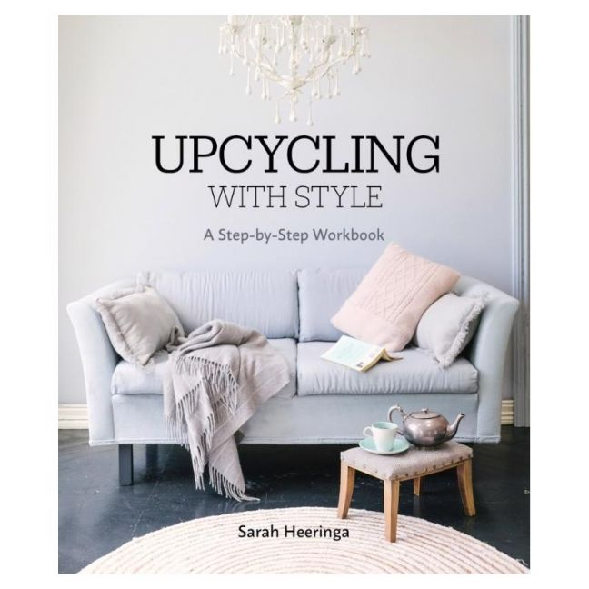 Upcycling With Style | A Step-by-Step Workbook | by Sarah Heeringa